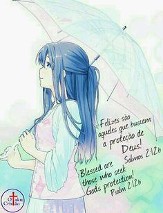 Otaku Cristão Psalm 2, Otaku, Blessed Are Those, Dbz, Anime Girls, Kawaii Drawings, Christ, Thoughts, Frases