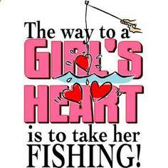 Fishing - Way to a Girls Heart
