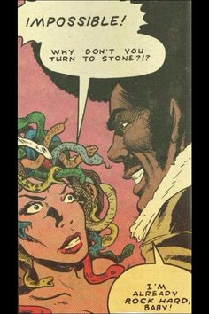 Why Didn't You Turn to Stone? Typical Guy: I'm already Rock Hard, Baby! Comics Vintage, Old Comics, Funny Comics, Comics Girls, Comic Books Art, Comic Art, Book Art, Hard Rock, Black Dynamite