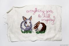 """""""Everything goes to hell anyway"""", embroidery work in progress by Alicia Sivertsson 2012-2013. Cotton on linen, flea-market thread and fabric. Quote by Tom Waits, rabbits inspired by """"Decorative Victorian Needlework"""" by Elizabeth Bradley."""