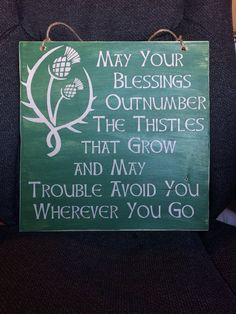 May Your Blessing Outnumber the Thistles That Grow Scottish