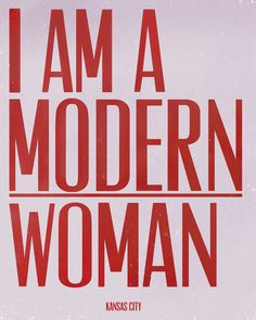 I Am A Modern Woman Art Print