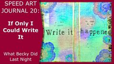 Speed Art Journal 20: If Only I Could Write It
