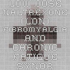 Low Dose Naltrexone (LDN) Fibromyalgia and Chronic Fatigue Syndrome Resource Center - Health Rising
