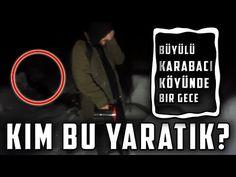 KARABACI KÖYÜNDE BİR GECE - Paranormal Olaylar - YouTube