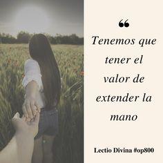 Tenemos que tener el valor de extender la mano  #lectiodivina  #op800  http://www.op.org/es/lectio/2016-07-04