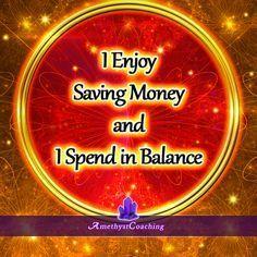 Today's Affirmation: I Enjoy Saving Money And I Spend In Balance ♥ #affirmation #coaching