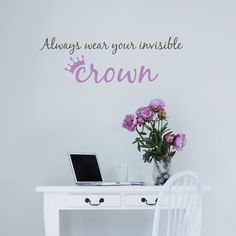 Always Wear Your Invisible Crown - Wall Decals Stickers Graphics