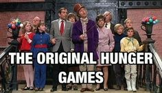 Willy Wonka and the Chocolate Factory - the original Hunger Games