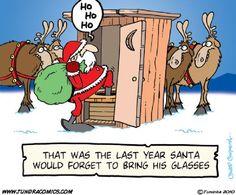 Bathroom Humor: Santa forgot his glasses. Christmas Jokes, Christmas Cartoons, Christmas Fun, Christmas Comics, Holiday Fun, Aussie Christmas, Christmas Glasses, Christmas Sayings, Christmas Bathroom