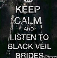 Listen to Black Veil Brides.