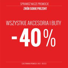 Do końca tygodnia wszystkie buty iakcesoria możecie kupować o40% taniej - zrób sobie prezent!