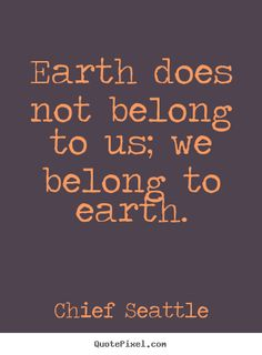quotes about saving earth   ... more life quotes motivational quotes success quotes friendship quotes