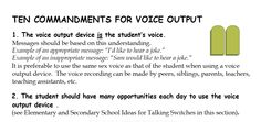 The Ten Commandments of Voice Output (posted by Glenda Anderson here... http://atclassroom.blogspot.com/2010/04/aac-resources.html)