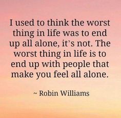 Feeling along with people. Robin Williams