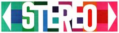 Stereo Spectacular -  Amazing what a little bit of color, and staggering the letters, can do to a simple san serif font.