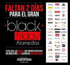 Faltan 2 días para el BLACK FRIDAY de marcas ALAMEDAS ! No te lo puedes perder un día lleno de fantásticos #DESCUENTOS !!! Alamedas CC #Piensaenti