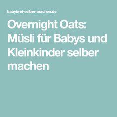 Overnight Oats: Müsli für Babys und Kleinkinder selber machen
