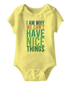 Look at this #zulilyfind! Banana 'Why We Can't Have Nice Things' Bodysuit - Infant by Urs Truly #zulilyfinds
