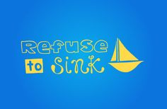 Refuse to Sink with sail boat a vinyl decal by Vinylisyourfriend, $9.99