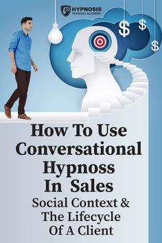 How To Use Ethical Conversational Hypnosis In Sales – Part Social Context & The Lifecycle Of A Client Hypnosis Scripts, Learn Hypnosis, Worst Names, Training Academy, Sales Tips, Hypnotherapy, Meditation Music, Archetypes, Deck Of Cards