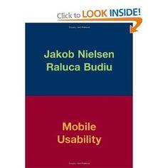 Mobile Usability: Amazon.co.uk: Jakob Nielsen, Raluca Budiu: Books