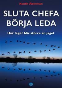 https://www.adlibris.com/se/organisationer/product.aspx?isbn=9186439359   Titel: Sluta chefa börja leda : hur laget blir större än jaget. - Författare: Kenth Åkerman - ISBN: 9186439359 - Pris: 273 kr