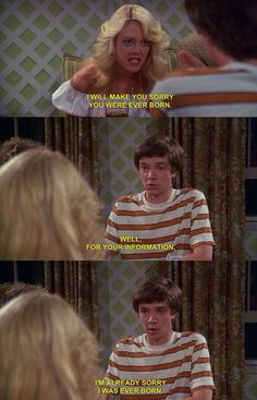 """""""I'm already sorry I was ever born."""" Eric, That 70s Show"""