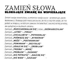 … zamień … | Medycyna naturalna, nasze zdrowie, fizyczność i duchowość Motto, Cool Words, Wise Words, Writing Challenge, Study Motivation, Science, You Funny, Good Advice, Self Improvement