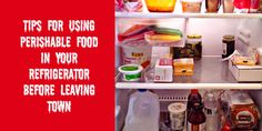 Tips for using perishable foods in your #refrigerator before leaving town to avoid #foodwaste