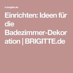 Einrichten: Ideen für die Badezimmer-Dekoration | BRIGITTE.de