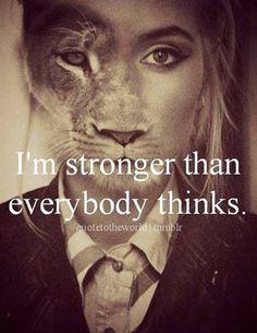 Sou mais forte que todo mundo pensa.