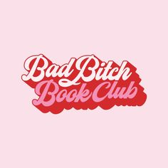 Handdrawn logo for Bad Bitch Book Club, pink and red script logo, Bad Bitch Logo, Old School Logo Style Typography Design, Branding Design, Logo Design, Typography Fonts, Book Club Books, My Books, Motivacional Quotes, Book Logo, Pink Aesthetic