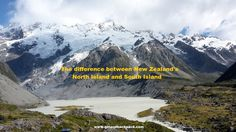 Read about the difference between New Zealand's North Island and South Island