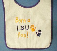 Born a LSU Tiger fan baby bid. $7.00, via Etsy.