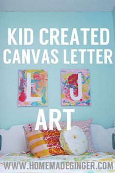 Kid-Created Canvas Letter Art. Tape off letters on a canvas using painter's tape. Let your kids cover the canvas in paint, then remove the tape!