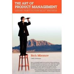 The Art of Product Management takes us inside the head of a product management thought leader. With color and humor, Rich Mironov gives u. Management Books, Innovation, Humor, World, Art, Art Background, Humour, Kunst, Funny Photos