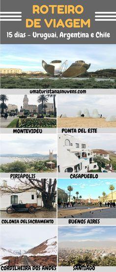 Roteiro de 15 dias combinando 3 países da América do Sul, Uruguai, Argentina e Chile.