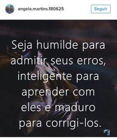 Então, tá! Quiet People, Thought Of The Day, Wisdom, Thoughts, Words, Quotes, Life, Portuguese, Words Of Strength