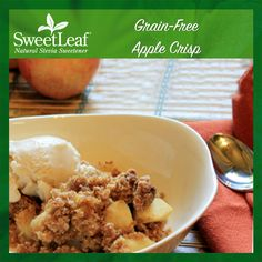 Our Grain-Free Apple Crisp is a great dessert for Thanksgiving and Christmas.   SweetLeaf Stevia   Featured SweetLeaf Recipes   #sweetleafstevia #stevia #recipes #sugarfree