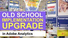 🎥 Why to upgrade an old school Adobe Analytics implementation? #AdobeAnalytics