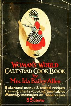 """Woman's World Calendar Cook Book"" By Ida Cogswell Bailey Allen (1922) Woman's World Magazine Company"