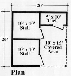 Two options (after making the sizes a bit smaller to fit a mini: Option one - take out one of the stalls and turn that area into covered area. Option two - take out the tack room and make the second stall a bit smaller for tack/storage.
