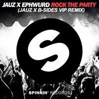 Jauz x Ephwurd- Rock The Party (Jauz X B-Sides VIP Remix) by JAUZ on SoundCloud