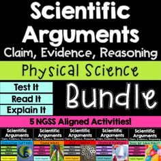 Tired of getting lackluster responses in science?  Feeling down about your students' conclusions?!? Help them write meaningful responses and strong scientific arguments with this bundle containing 5 physical science C-E-R activities!     Each activity is designed for students to practice writing scientific arguments with Claim, Evidence, and Reasoning based on real world data and experiences.