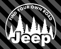 Jeep Find Your Own Road decal TJ YJ JK XJ off road Wrangler Rubicon hood fender