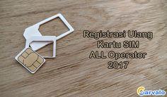 Cara Registrasi Ulang Kartu Sim Telkomsel, Indosat, XL, AXIS, Tri  Cara registrasi ulang kartu sim semua operator bisa kamu temukan di sini dengan menggunakan NIK dan No KK (Kartu Keluarga) dengan format ...