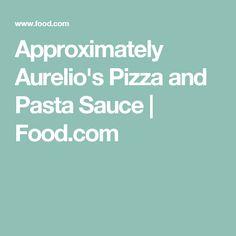 Approximately  Aurelio's Pizza and Pasta Sauce | Food.com