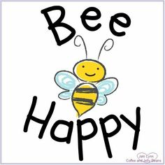 Morning Greetings Quotes, Bee Happy, Inspirational Quotes, Positivity, Feelings, Bees, Cards, Pictures, Wall