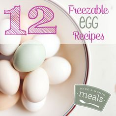 A Dozen Facts about Eggs and Recipes | Once A Month Meals | Freezer Cooking | Freezer Meals